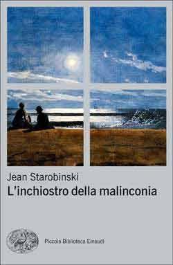 Jean Starobinski, L'inchiostro della malinconia, PBE Ns - DISPONIBILE ANCHE IN EBOOK