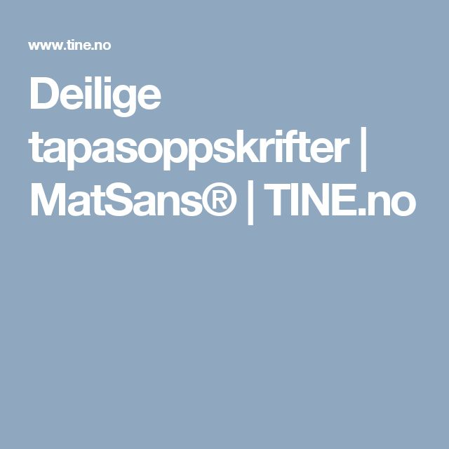 Deilige tapasoppskrifter | MatSans® | TINE.no