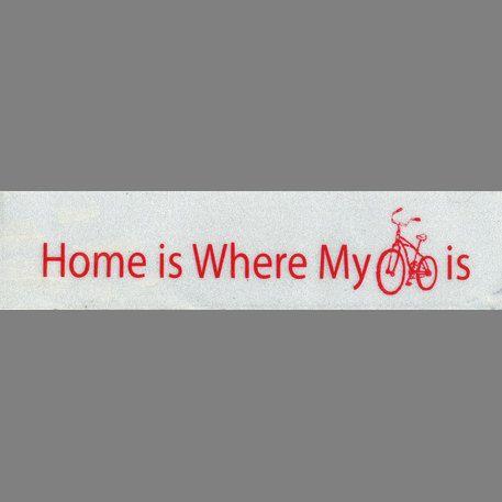 Home is where my bike is REFLECTIVE Bike sticker by bikestickers