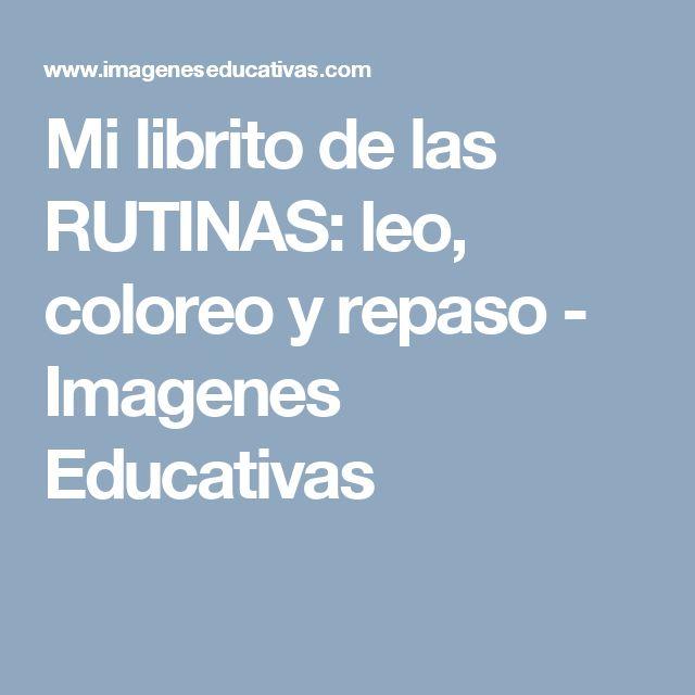 Mi librito de las RUTINAS: leo, coloreo y repaso - Imagenes Educativas