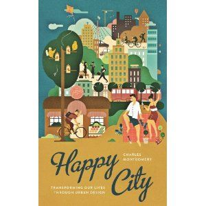 Happy City: Charles Montgomery: 9781846143205: Books - Amazon.ca
