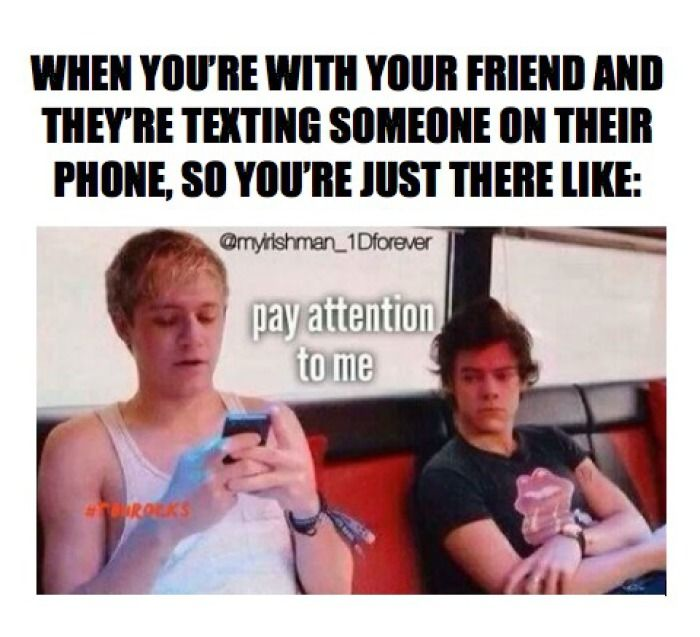 "This is me and my best friend.. I'll be at her house and she will literally FaceTime someone when I'm right there and I'm just like ""bruh"""