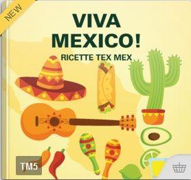 Viva Mexico! - Ricette tex mex