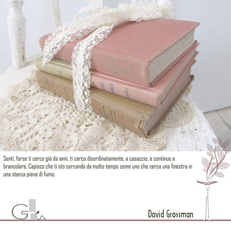 #citazioni:  David Grossman   #book #reading #quote   @G a i a T e l e s c a   GAIA TELESCA  