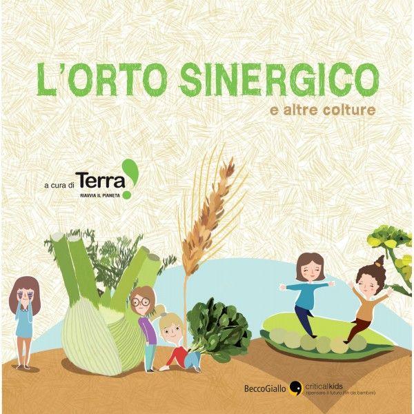 Becco Giallo libri: L'ORTO SINERGICO E ALTRE COLTURE http://www.beccogiallo.org/shop/critical-kids/111-orto-sinergico.html