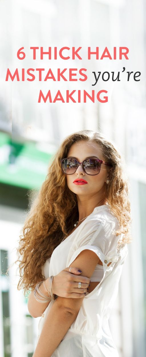 6 thick hair mistakes you're making