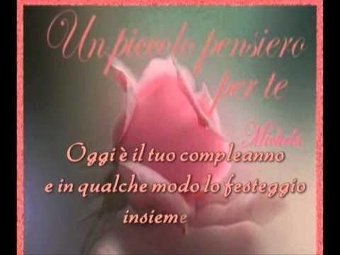 MESSAGGIO DI DOLCEZZA. BUON COMPLEANNO - YouTube