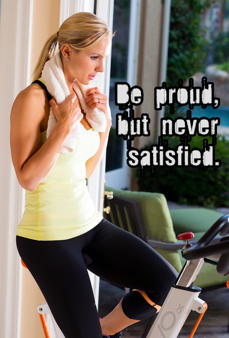 Be proud, but never satisfied. #fitness #inspiration #motivation