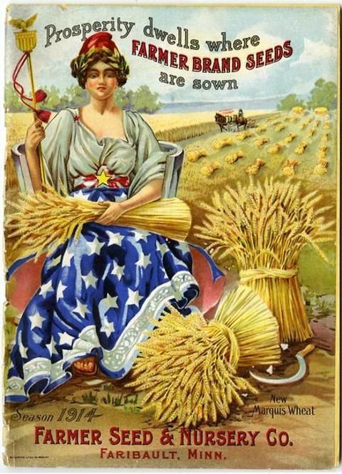 """This patriotic image included the promise  that """"Prosperity dwells where Farmer Brand Seeds are sown.""""  The bountiful harvest of New Marquis Wheat pictured on the cover of the 1914 catalog from Farmer Seed & Nursery must surely have enticed farmers to buy from the offerings contained therein.  Farmer Seed & Nursery originated in Faribault, MN in 1888. Andersen Horticultural Library hosts a  collection of vintage Farmer Seed & Nursery catalogs."""