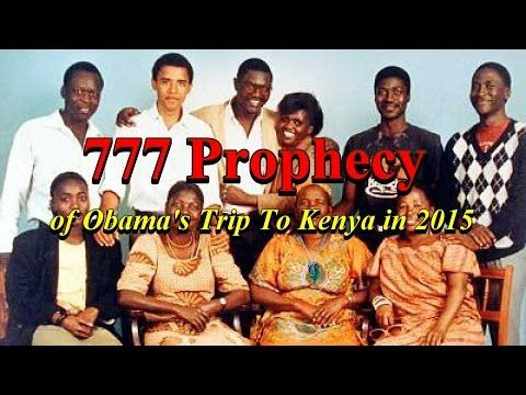 The 777 Prophecy of Obama's Kenya Visit in 2015