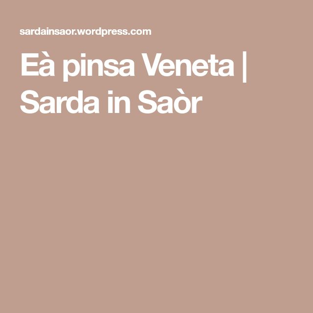 Eà pinsa Veneta   Sarda in Saòr