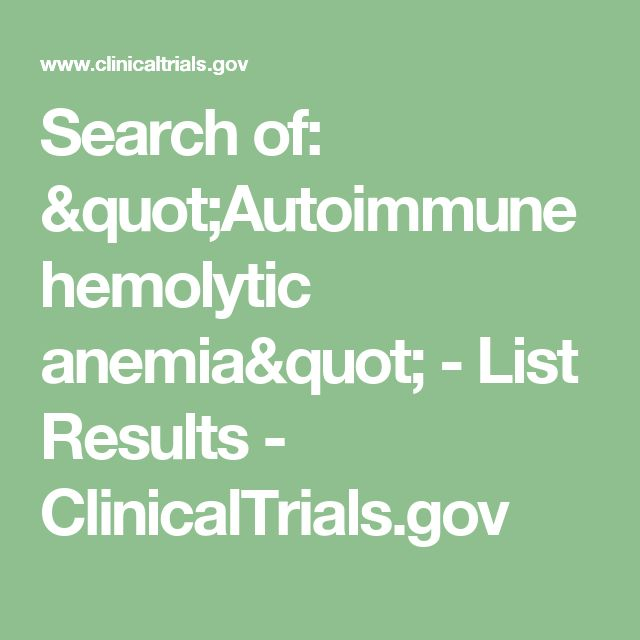 """Search of: """"Autoimmune hemolytic anemia"""" - List Results - ClinicalTrials.gov"""