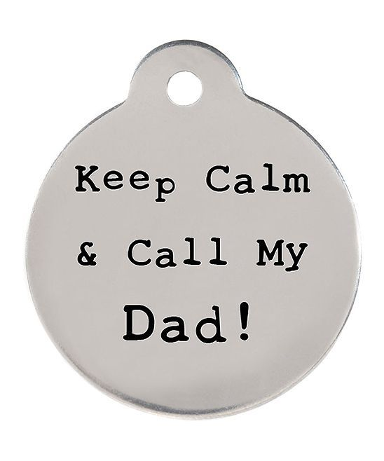 'Keep Calm & Call My Dad!' Personalized Pet ID Tag