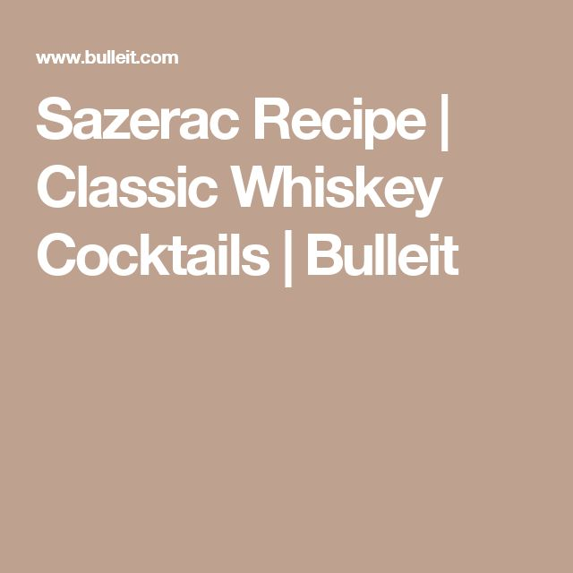 Sazerac Recipe | Classic Whiskey Cocktails | Bulleit