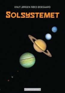 Solsystemet av Knut Jørgen Røed Ødegaard (Innbundet)