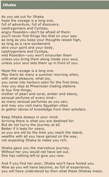 "The journey of life and the voyage home; ""Ithaca"" by Constantine Cavafy  Written 1911"