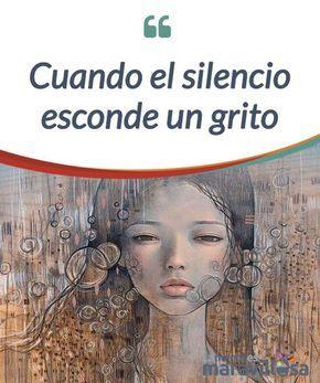 Cuando el silencio esconde un grito El silencio no es #ausencia de comunicación. Todo lo contrario: a veces #constituye una forma no solo de decir, sino también de #gritar. #Emociones