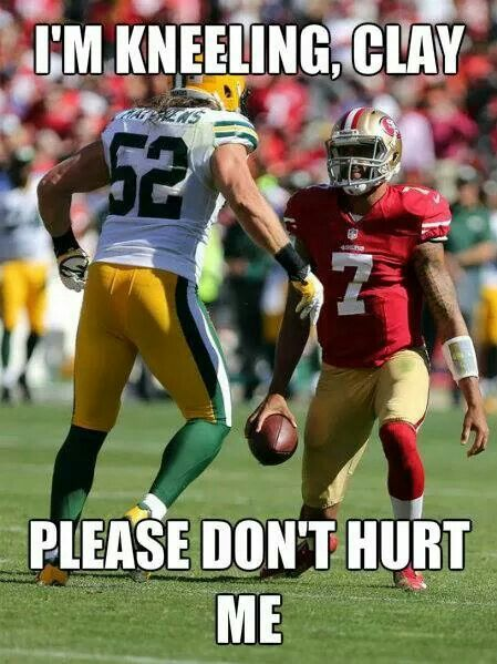 Lol..love it...I can't stand Colin Kaepernick..seems like a cocky winny kid. Yes he has talent, but no class.