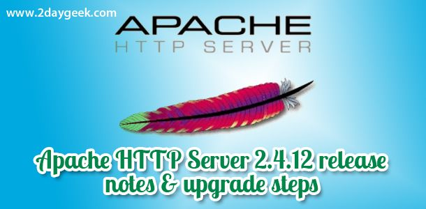 2daygeek.com linux tips, Apache HTTP 2.4.12. Through on this article you will get idea an how to install the new apache HTTP server 2.4.12 release & upgrade steps and notes...For more details @ http://www.2daygeek.com/apache-http-server-2-4-12-upgrade-steps/