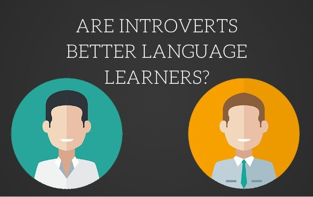 Are Introverts Better Language Learners? #LingQ #LearnLanguages #SlideShare #LingoSteve