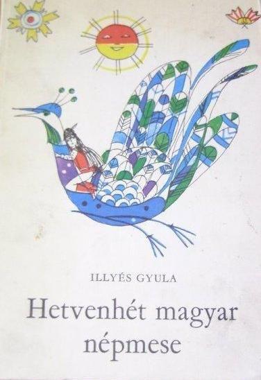 Gyerekkorunk kedvenc könyveinek válogatása: 77magyar népmese