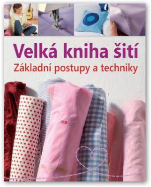 Velká kniha šití – Základní postupy a techniky