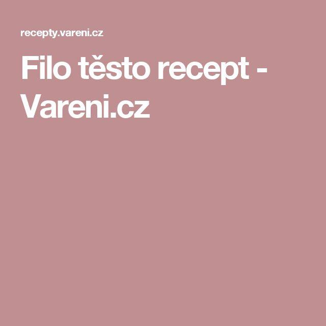 Filo těsto recept - Vareni.cz