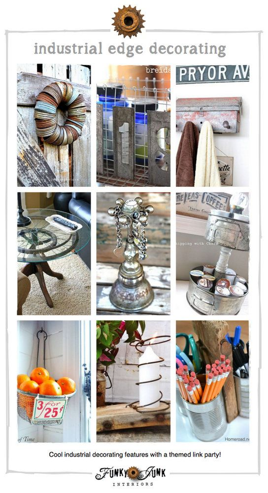 Industrial edge decorating - features galore with a themed link party via  http://www.funkyjunkinteriors.net