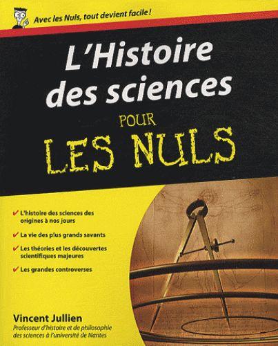 L'histoire des sciences pour les Nuls de Vincent Jullien