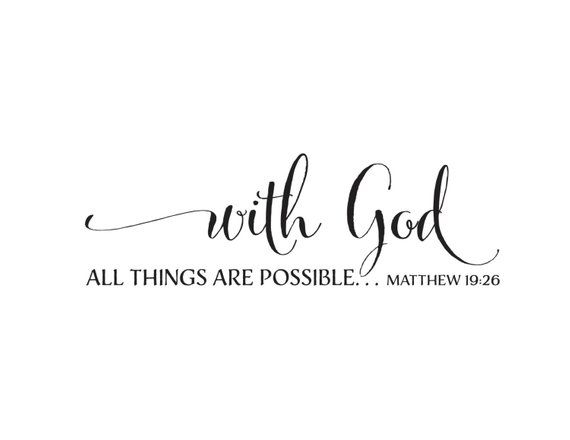 Matthew 19:26 With God all things are possible, Scripture bible verse living room church art removable vinyl decal sticker MAT19V26-0003
