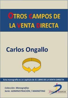 Ongallo, Carlos. Otros campos de la venta directa. Ediciones Díaz de Santos. 2012. ISBN:  9788499694320. Disponible en: Libros electrónicos EBRARY.