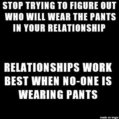 do you wear the pants in relationship