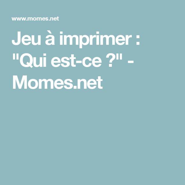 """Jeu à imprimer : """"Qui est-ce ?"""" - Momes.net"""