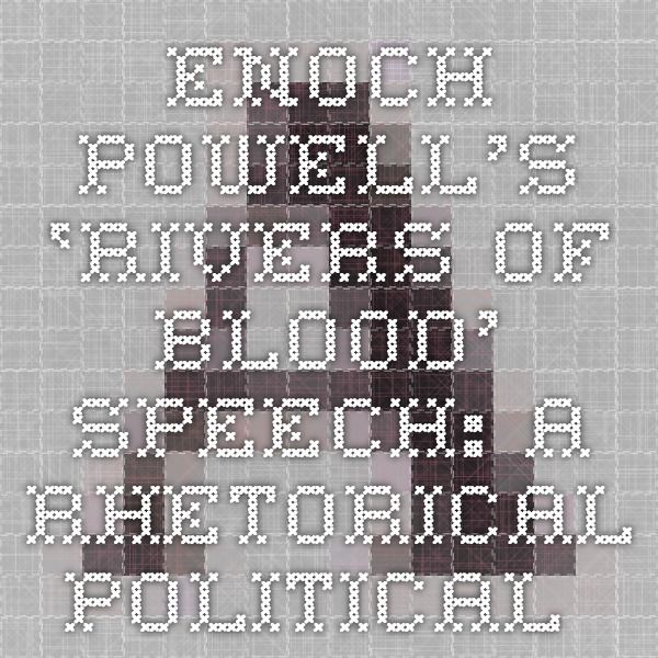 <PEM>  Enoch Powell's 'Rivers of Blood' Speech: A Rhetorical Political Analysis - Is Conservative India Aligning with this Infamous Ideology?