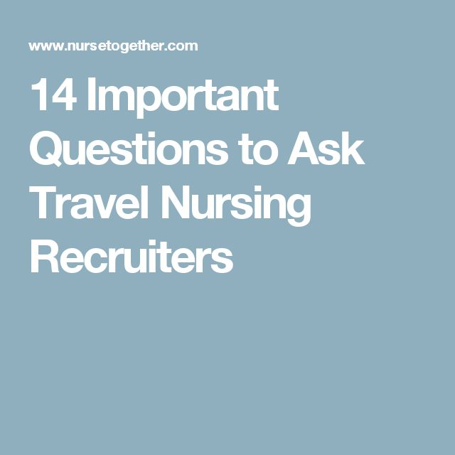 14 Important Questions to Ask Travel Nursing Recruiters