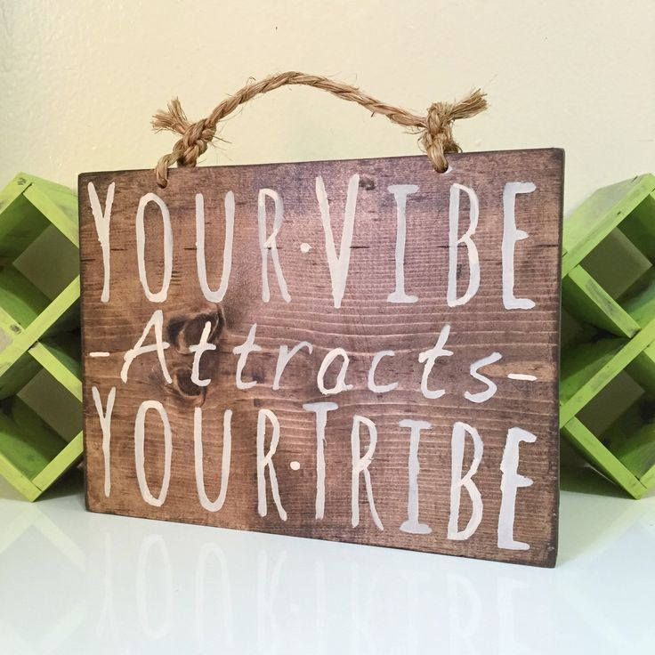 Your Vibe Attracts Your Tribe Original Sign by HollyWood & Twine. www.hollywoodandt... #HollyWoodandTwine