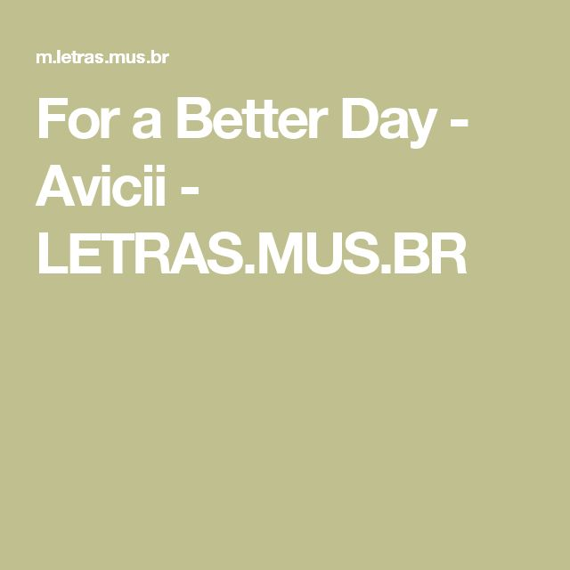 For a Better Day - Avicii - LETRAS.MUS.BR