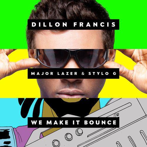 "New Music: Dillon Francis X Major Lazor X Stylo G ""We Make It Bounce (Jesse Fick Remix)"""