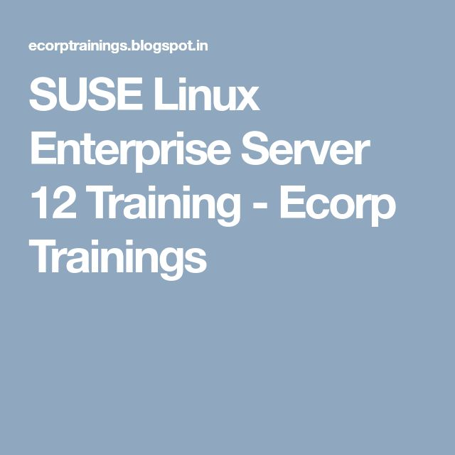 SUSE Linux Enterprise Server 12 Training - Ecorp Trainings