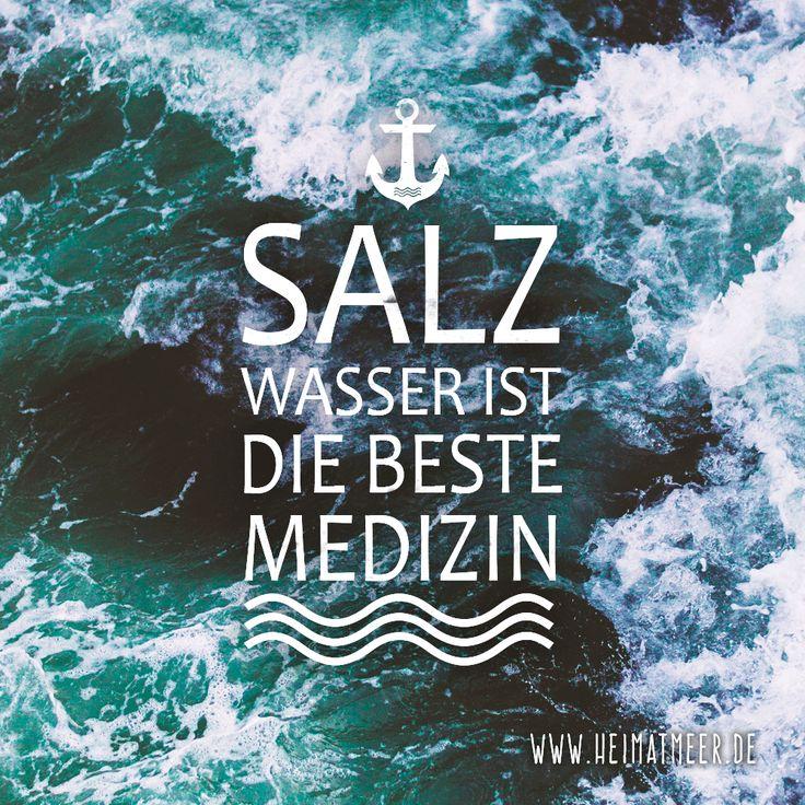 SALZWASSER Ist Die Beste MEDIZIN U003eu003e. Sprüche UrlaubSprüche MeerSchleswig ...