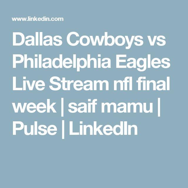 Dallas Cowboys vs Philadelphia Eagles Live Stream nfl final week | saif mamu | Pulse | LinkedIn