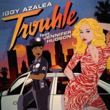 Trouble (Iggy Azalea song) - Wikipedia, the free encyclopedia