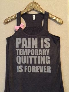 Pain is Temporary Quitting is Forever- Ruffles with Love - Racerback Tank - Womens Fitness - Workout Clothing - Workout Shirts with Sayings