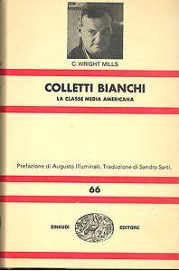 Colletti bianchi. La classe media americana - C. Wright Mills