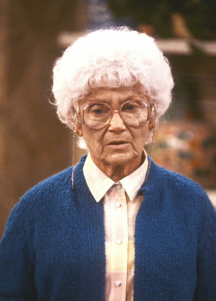 Estelle Getty... Even though she's gone, she was always Grandma Mazur to me!