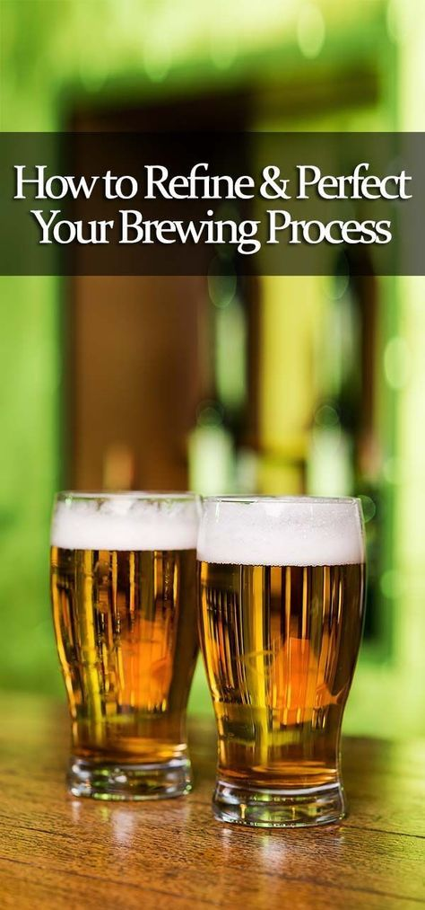How to Refine & Perfect Your Brewing Process
