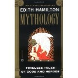 Mythology: Timeless Tales of Gods and Heroes (Mass Market Paperback)By Edith Hamilton