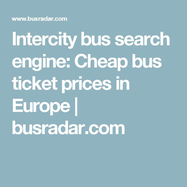 Intercity bus search engine: Cheap bus ticket prices in Europe | busradar.com