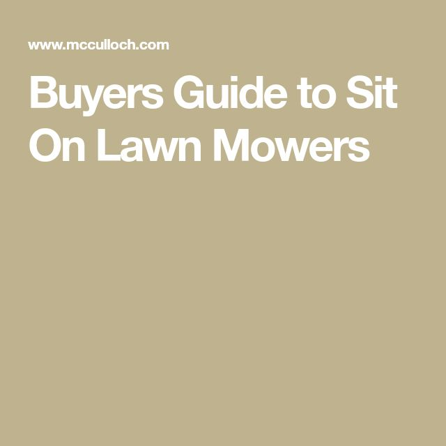 Buyers Guide to Sit On Lawn Mowers