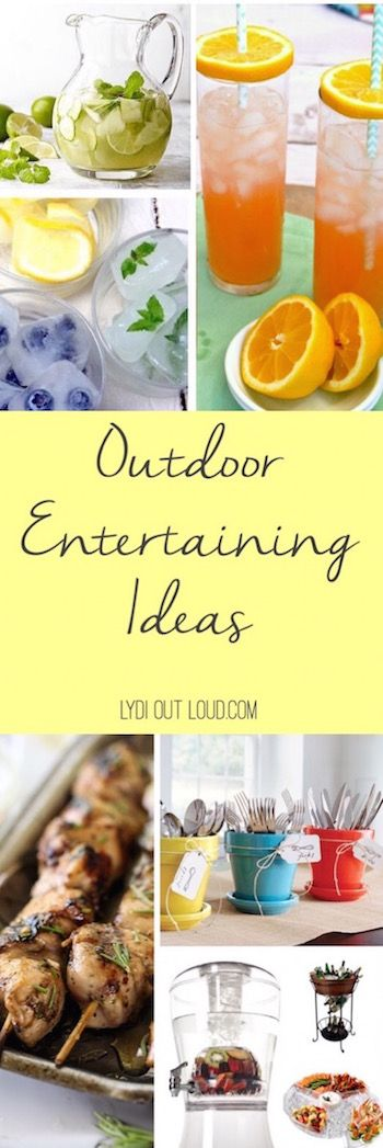 Great outdoor entertaining ideas and recipes!